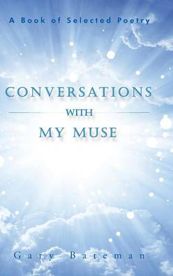Conversations with My Muse: A Book of Selected Poetry (Hardback)