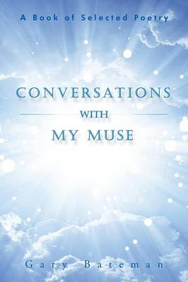 Conversations with My Muse: A Book of Selected Poetry (Paperback)