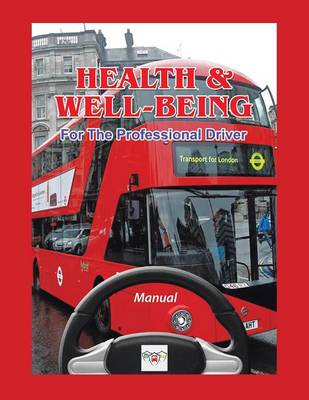 Health & Well-Being for the Professional Driver (Paperback)