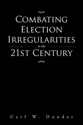 Combating Election Irregularities in the 21st Century (Paperback)
