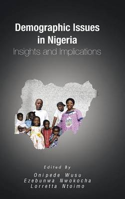 Demographic Issues in Nigeria: Insights and Implications (Hardback)