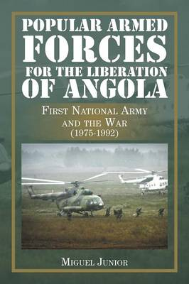 Popular Armed Forces for the Liberation of Angola: First National Army and the War (1975-1992) (Paperback)