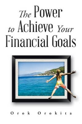 The Power to Achieve Your Financial Goals (Paperback)