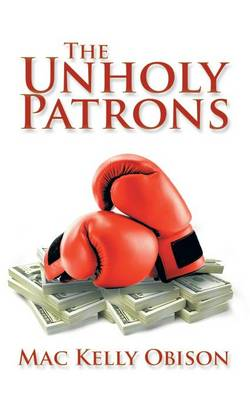 The Unholy Patrons (Paperback)
