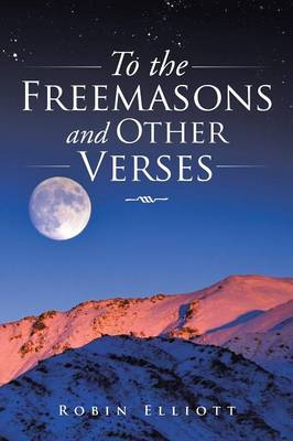 To the Freemasons and Other Verses (Paperback)