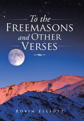 To the Freemasons and Other Verses (Hardback)