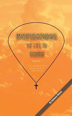 Inspirations of Life in Faith: Volume 1 (Paperback)