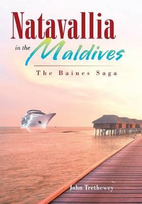Natavallia in the Maldives: The Baines Saga (Hardback)