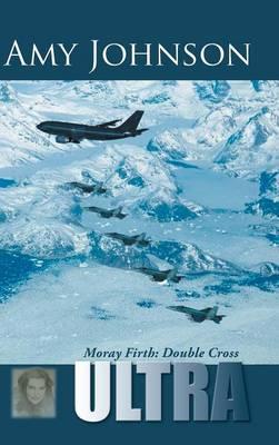 Ultra: Moray Firth: Double Cross (Hardback)