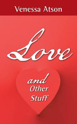 Love and Other Stuff (Paperback)