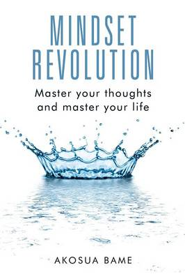 Mindset Revolution: Master Your Thoughts and Master Your Life (Paperback)