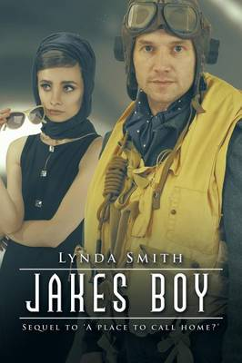 Jakes Boy: Sequel to 'a Place to Call Home?' (Paperback)