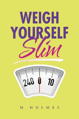 Weigh Yourself Slim (Paperback)