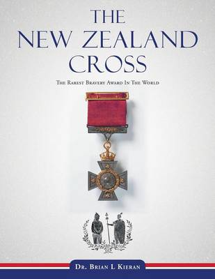 The New Zealand Cross: The Rarest Bravery Award in the World (Paperback)