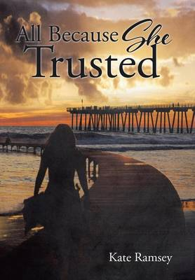 All Because She Trusted (Hardback)