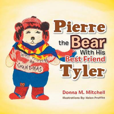 Pierre the Bear with His Best Friend Tyler (Paperback)