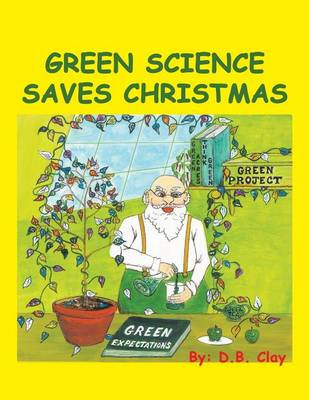 Green Science Saves Christmas (Paperback)