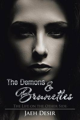 The Demons & Brunettes: The Life on the Other Side (Paperback)