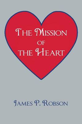 The Mission of the Heart (Paperback)