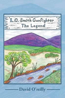 L. G. Smith: Gunfighter the Legend (Paperback)