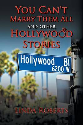 You Can't Marry Them All and Other Hollywood Stories (Paperback)