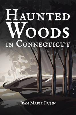 Haunted Woods in Connecticut (Paperback)