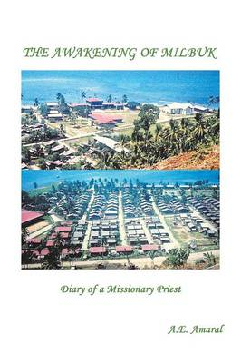 The Awakening of Milbuk: Diary of a Missionary Priest (Paperback)