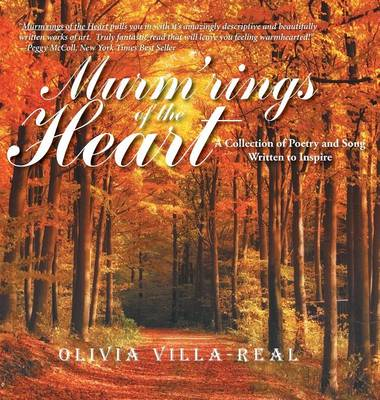 Murm'rings of the Heart: A Collection of Poetry and Song Written to Inspire (Hardback)