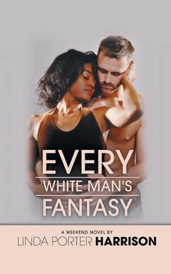 Every White Man's Fantasy (Paperback)