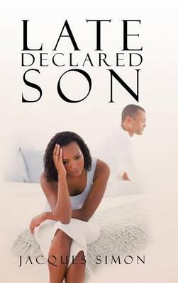 Late Declared Son (Hardback)