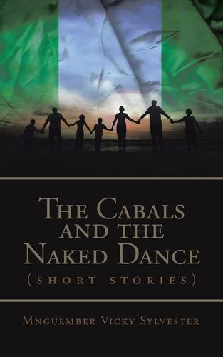 The Cabals and the Naked Dance: ( Short Stories ) (Paperback)