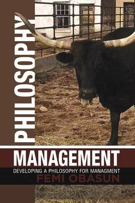 Philosophy Management: Developing a Philosophy for Managment (Paperback)
