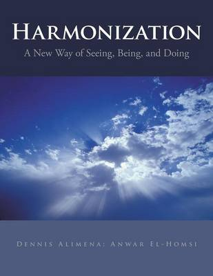Harmonization: A New Way of Seeing, Being, and Doing (Paperback)