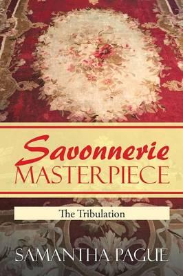 Savonnerie Masterpiece: The Tribulation (Paperback)
