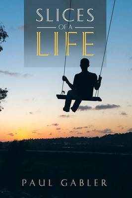 Slices of a Life (Paperback)