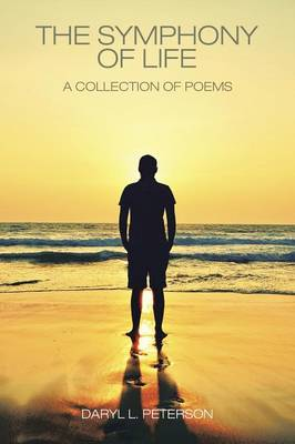 The Symphony of Life: A Collection of Poems (Paperback)