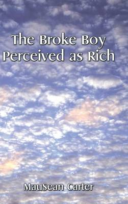 The Broke Boy Perceived as Rich (Hardback)