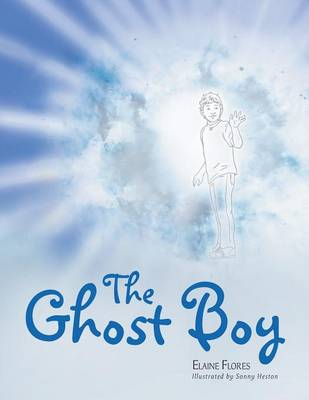 The Ghost Boy: A Children's Book (Paperback)