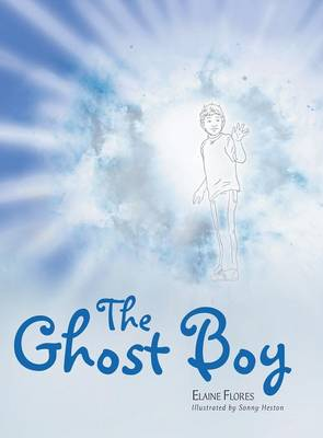 The Ghost Boy: A Children's Book (Hardback)