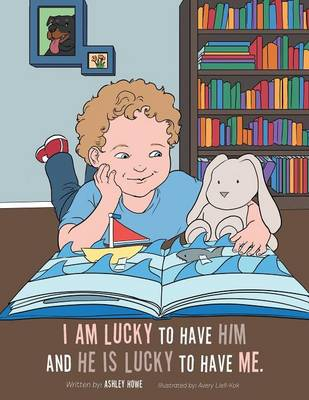 I Am Lucky to Have Him and He Is Lucky to Have Me (Paperback)