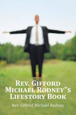 "REV. Gifford Michael Rodney""s Lifestory Book (Paperback)"