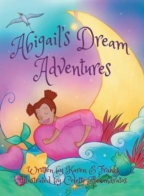 Abigail's Dream Adventures: My Friends and Me (Hardback)