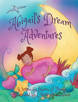 Abigail's Dream Adventures: My Friends and Me (Paperback)