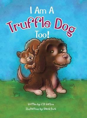 I Am a Truffle Dog Too! (Hardback)