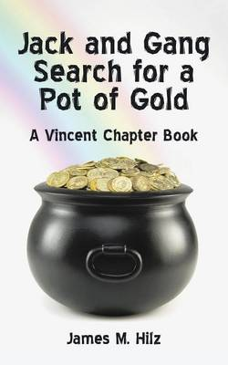 Jack and Gang Search for a Pot of Gold: A Vincent Chapter Book (Paperback)