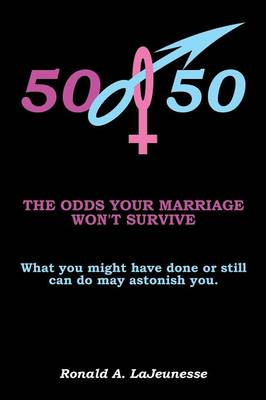 50/50: The Odds Your Marriage Won't Survive (Paperback)