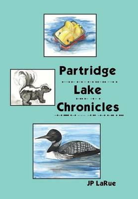Partridge Lake Chronicles (Hardback)