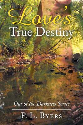 Love's True Destiny: Out of the Darkness Series (Paperback)