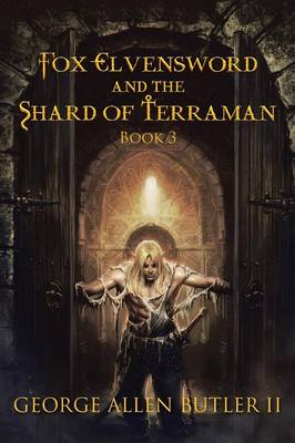 Fox Elvensword and the Shard of Terraman: Book 3 (Paperback)