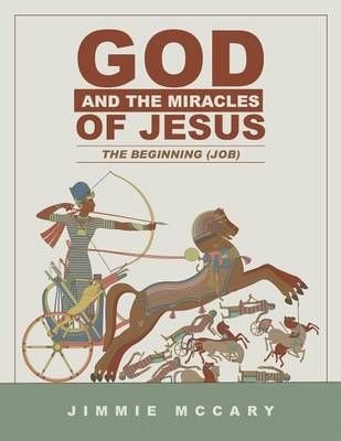 God and the Miracles of Jesus: The Beginning (Job) (Paperback)